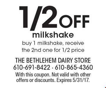 1/2 Off milkshake. Buy 1 milkshake, receive the 2nd one for 1/2 price. With this coupon. Not valid with other offers or discounts. Expires 5/31/17.