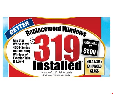 $319 Replacement Windows. Installed