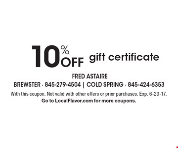 10% Off gift certificate. With this coupon. Not valid with other offers or prior purchases. Exp. 6-20-17. Go to LocalFlavor.com for more coupons.