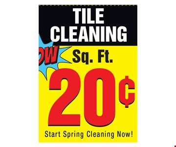 Tile cleaning  20¢ sq ft.