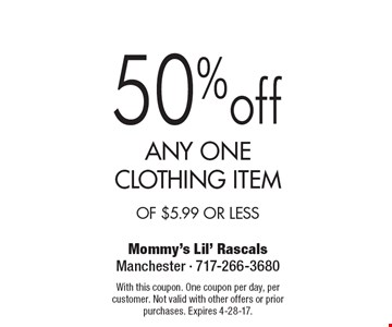 50% off any one clothing item OF $5.99 or less. With this coupon. One coupon per day, per customer. Not valid with other offers or prior purchases. Expires 4-28-17.