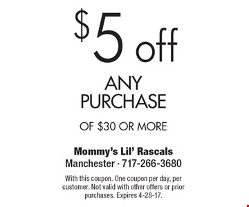 $5 off any purchase of $30 or more. With this coupon. One coupon per day, per customer. Not valid with other offers or prior purchases. Expires 4-28-17.