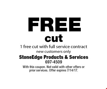 free cut 1 free cut with full service contract new customers only. With this coupon. Not valid with other offers or 