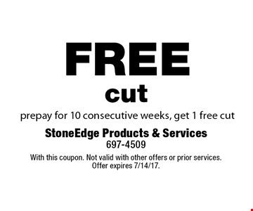 free cut prepay for 10 consecutive weeks, get 1 free cut. With this coupon. Not valid with other offers or prior services. Offer expires 7/14/17.