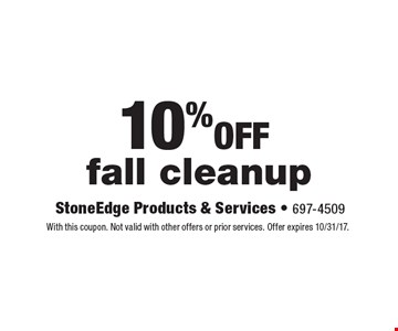 10% off fall cleanup. With this coupon. Not valid with other offers or prior services. Offer expires 10/31/17.