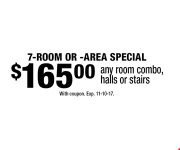 $165 7-Room Or -Area Special. Any room combo, halls or stairs. With coupon. Exp. 11-10-17.