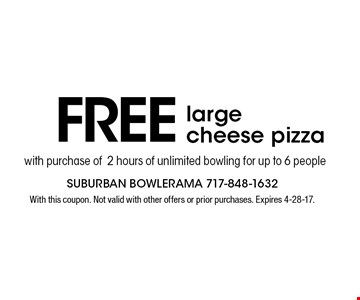 Free large cheese pizza with purchase of 2 hours of unlimited bowling for up to 6 people. With this coupon. Not valid with other offers or prior purchases. Expires 4-28-17.