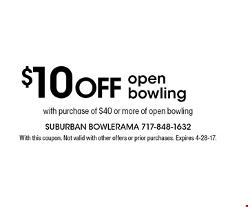 $10 Off open bowling with purchase of $40 or more of open bowling. With this coupon. Not valid with other offers or prior purchases. Expires 4-28-17.