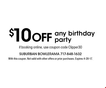 $10 Off any birthday party if booking online, Use coupon code Clipper30. With this coupon. Not valid with other offers or prior purchases. Expires 4-28-17.
