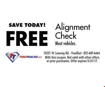 FREE Alignment Check Most vehicles. With this coupon. Not valid with other offers or prior purchases. Offer expires 5/31/17.