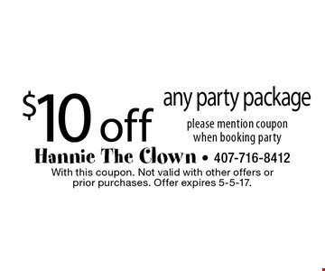 $10 off any party package. Please mention coupon when booking party. With this coupon. Not valid with other offers or prior purchases. Offer expires 5-5-17.