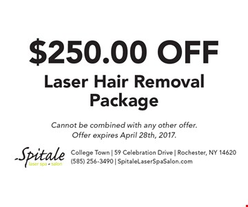 $250.00 OFF Laser Hair Removal Package. Cannot be combined with any other offer. Offer expires April 28th, 2017.