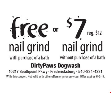 Free nail grind with purchase of a bath OR $7 nail grind without purchase of a bath. With this coupon. Not valid with other offers or prior services. Offer expires 6-2-17.
