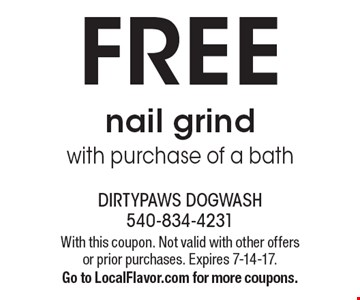 FREE nail grind with purchase of a bath. With this coupon. Not valid with other offers or prior purchases. Expires 7-14-17. Go to LocalFlavor.com for more coupons.