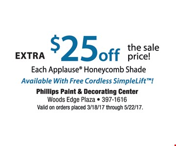 extra $25 off the sale price each Applause honeycomb shade