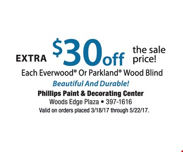 Extra $30 off the sale price! Each Everwood Or Parkland Wood Blind