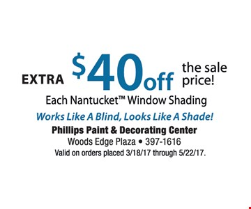 Extra $40 off The Sale price! Each Nantucket Window Shading