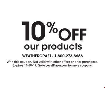 10% Off our products. With this coupon. Not valid with other offers or prior purchases. Expires 11-10-17. Go to LocalFlavor.com for more coupons.