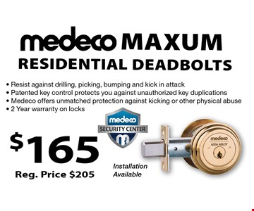 Medeco maxum Residential Deadbolts. $165 Reg. Price $205