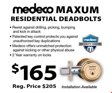 $165! Medeco Maxum Residential Deadbolts. Reg. Price $205.