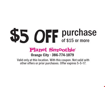 $5 OFF purchase of $15 or more. Valid only at this location. With this coupon. Not valid with other offers or prior purchases. Offer expires 5-5-17.