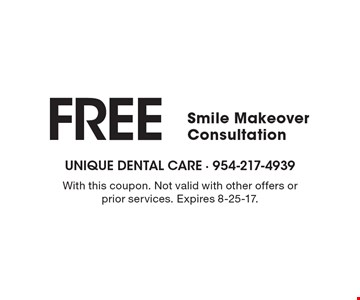 Free Smile Makeover Consultation. With this coupon. Not valid with other offers or prior services. Expires 8-25-17.