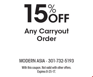 15% Off Any Carryout Order. With this coupon. Not valid with other offers.Expires 8-25-17.