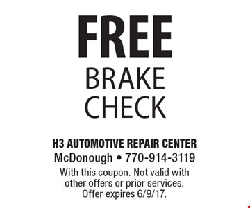 FREE brake check. With this coupon. Not valid with other offers or prior services. Offer expires 6/9/17.