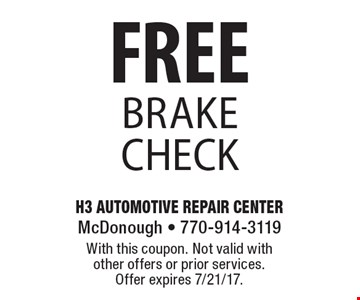 FREE brake check. With this coupon. Not valid with other offers or prior services. Offer expires 7/21/17.