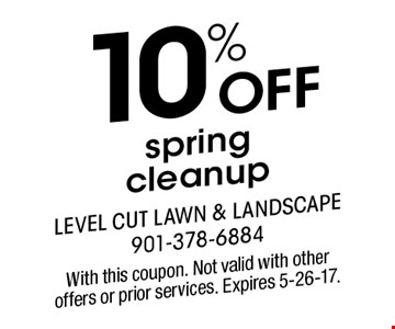 10% off spring cleanup. With this coupon. Not valid with other offers or prior services. Expires 5-26-17.