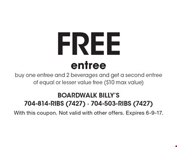Free entree. Buy one entree and 2 beverages and get a second entree of equal or lesser value free ($10 max value). With this coupon. Not valid with other offers. Expires 6-9-17.