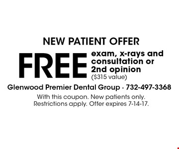 NEW PATIENT OFFER - FREE exam, x-rays and consultation or 2nd opinion ($315 value). With this coupon. New patients only. Restrictions apply. Offer expires 7-14-17.