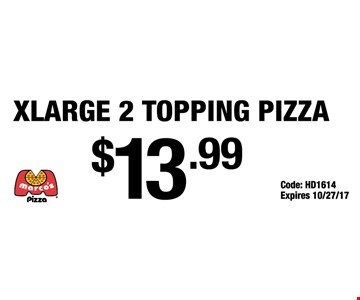 Xlarge 2 topping pizza $13.99