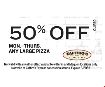 50% Off Any Large Pizza Mon.-Thurs.