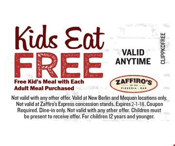 Kids Eat Free. Free Kid's Meal with Each Adult Meal Purchased
