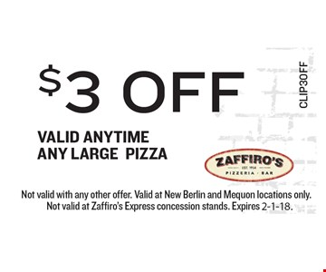 $3 Off. Valid Anytime. Any Large Pizza.