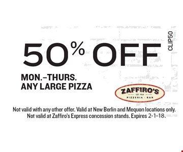 50% Off Mon.-Thurs. Any Large Pizza