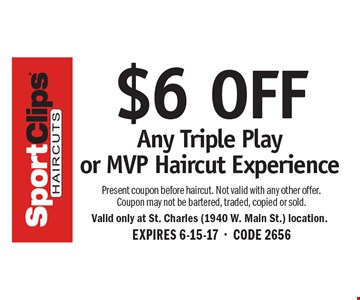$6 OFF Any Triple Play or MVP Haircut Experience Present coupon before haircut. Not valid with any other offer. Coupon may not be bartered, traded, copied or sold. EXPIRES 6-15-17-CODE 2656