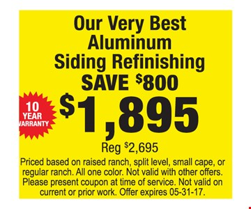 $1895 our very best aluminum siding refinishing