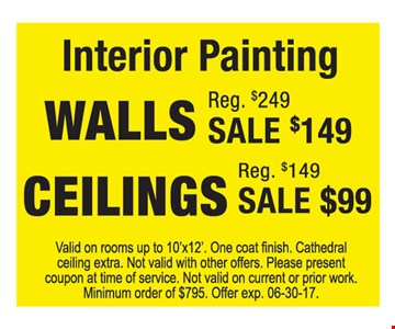 Interior painting walls: sale $149 and ceilings: sale $99