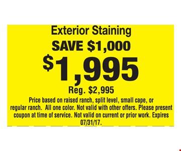 Exterior Staining Save $1,000