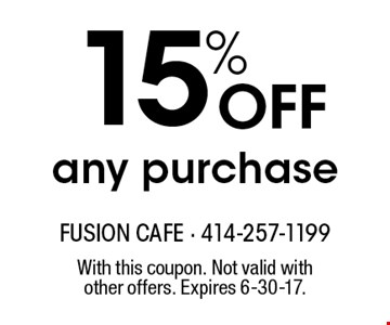 15% Off any purchase. With this coupon. Not valid with other offers. Expires 6-30-17.