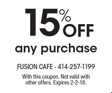 15% off any purchase. With this coupon. Not valid with other offers. Expires 2-2-18.