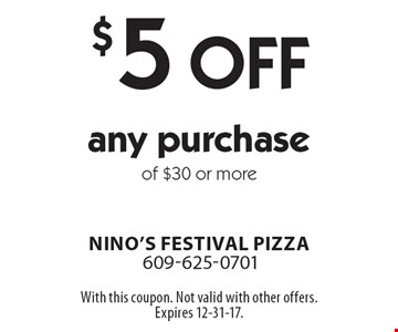 $5 Off any purchase of $30 or more. With this coupon. Not valid with other offers. Expires 12-31-17.