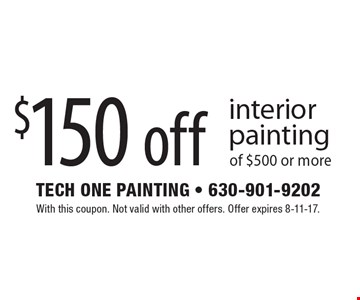 $150 off interior painting of $500 or more. With this coupon. Not valid with other offers. Offer expires 8-11-17.