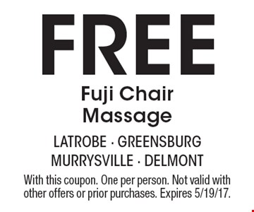 Free Fuji Chair Massage. With this coupon. One per person. Not valid with other offers or prior purchases. Expires 5/19/17.