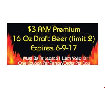 $3 any premium 16oz draft beer