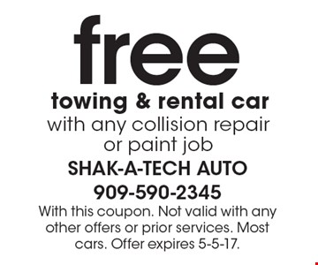 Free towing & rental car with any collision repair or paint job. With this coupon. Not valid with any other offers or prior services. Most cars. Offer expires 5-5-17.