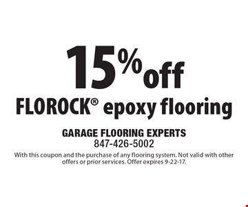 15%off FLOROCK epoxy flooring. With this coupon and the purchase of any flooring system. Not valid with other offers or prior services. Offer expires 9-22-17.