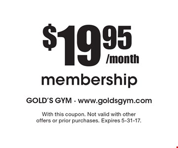 $19.95/month membership. With this coupon. Not valid with other offers or prior purchases. Expires 5-31-17.